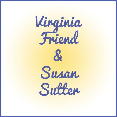 Virginia Friend and Susan Sutter